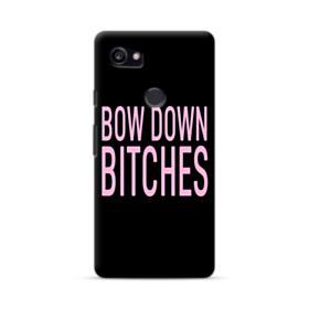 Bow Down Bitches Google Pixel 2 XL Case