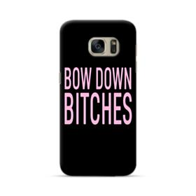 Bow Down Bitches Samsung Galaxy S7 Case