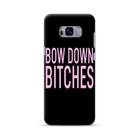 Bow Down Bitches Samsung Galaxy S8 Plus Case