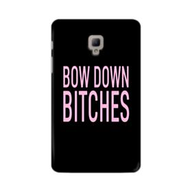 Bow Down Bitches Samsung Galaxy Tab A 8.0 (2017) Case