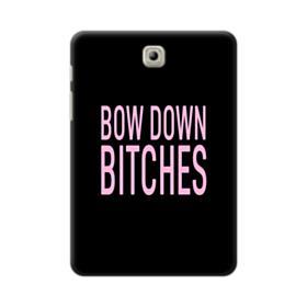 Bow Down Bitches Samsung Galaxy Tab S2 8.0 Case