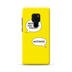 Make Mistakes Huawei Mate 20 Case