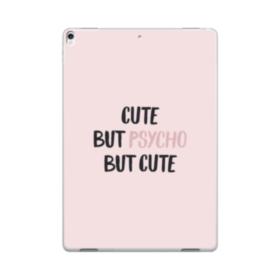 Cute But Psycho But Cute iPad Pro 10.5 (2017) Case