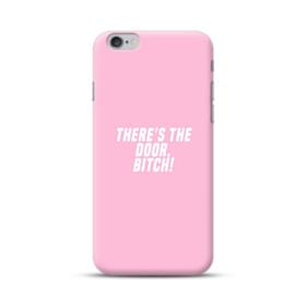 There's The Door, Bitch! iPhone 6S/6 Plus Case