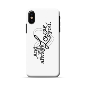 I Will Always Love You Funny Quote iPhone X Case