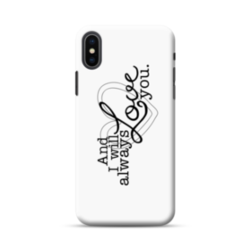 I Will Always Love You Funny Quote iPhone XS Max Case