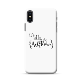 It's All in the Attitude Quotes iPhone XS Max Case