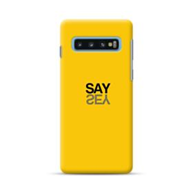 Say Yes Samsung Galaxy S10 Case