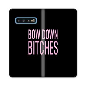 Bow Down Bitches Samsung Galaxy S10 Flip Case