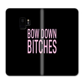 Bow Down Bitches Samsung Galaxy S9 Wallet Case