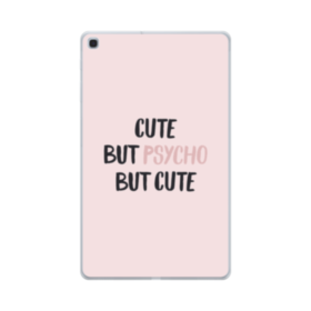 Cute But Psycho But Cute Samsung Galaxy Tab A 10.1 (2019) Clear Case